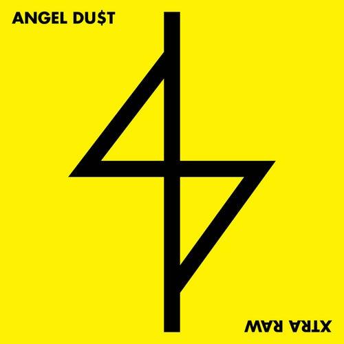 Xtra Raw von Angel Du$t