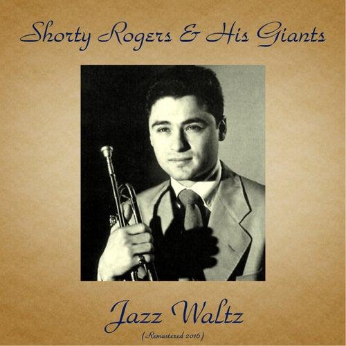 Jazz Waltz (Remastered 2016) de Shorty Rogers