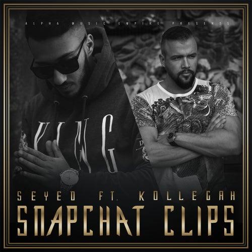 Snapchat Clips (feat. Kollegah) von Seyed