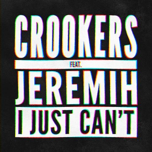 I Just Can't (Remixes, Vol. 1) de Crookers