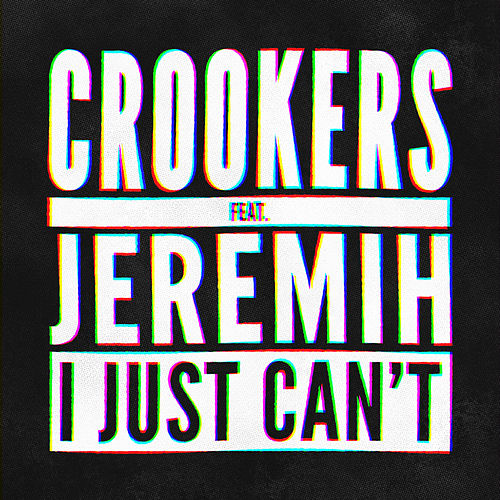 I Just Can't (Remixes by GTA & Hybrid Theory) de Crookers