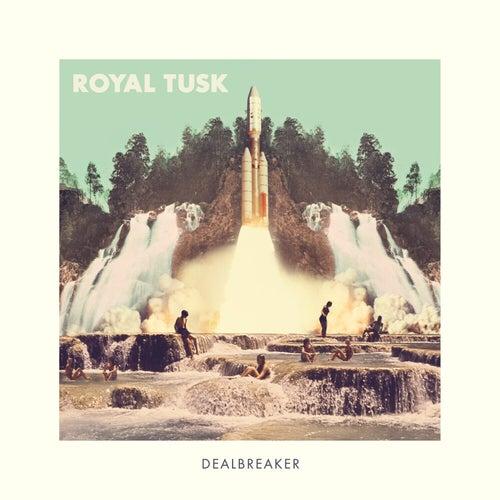 DealBreaker de Royal Tusk