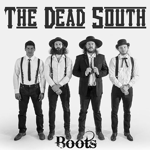 Boots by The Dead South