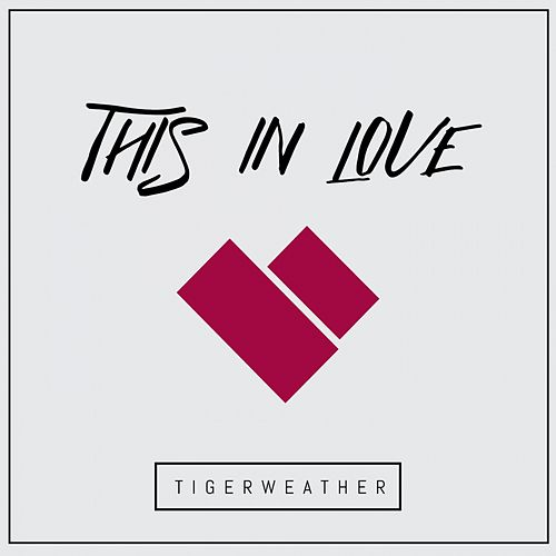 This In Love by Tigerweather