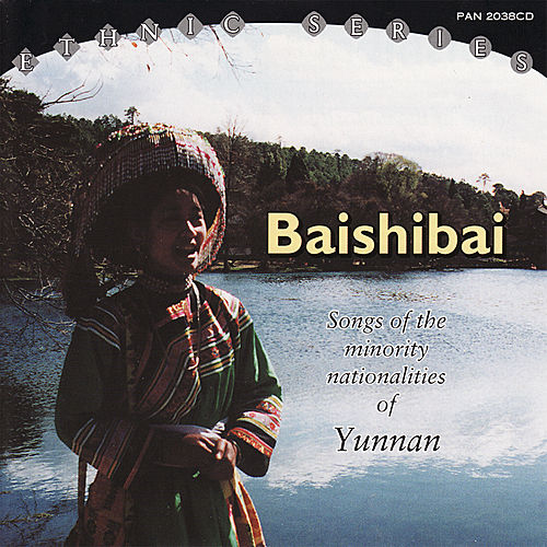 Baishibai: Songs of Minorities of Yun von Various Artists