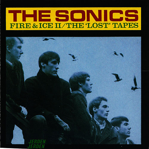 Fire & Ice: Lost Tapes von The Sonics