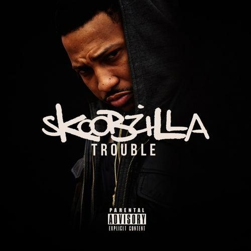 Skoobzilla von Trouble