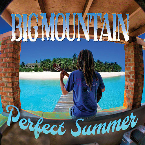 Perfect Summer by Big Mountain
