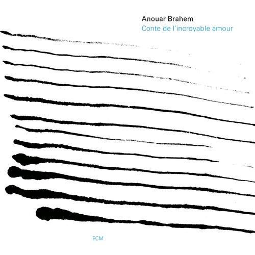 Conte De L'Incroyable Amour von Anouar Brahem