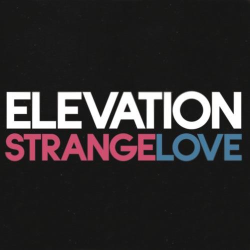Strangelove by Elevation