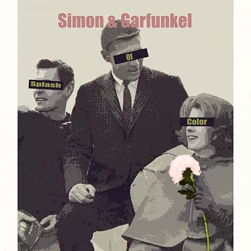 Splash Of Color by Simon & Garfunkel