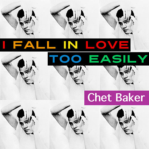 I Fall in Love Too Easily de Chet Baker