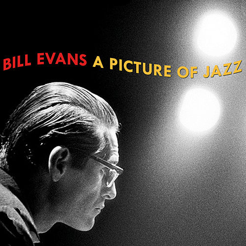 A Picture of Jazz de Bill Evans
