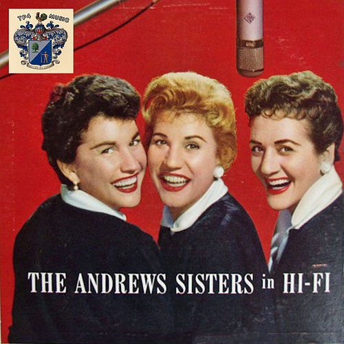 The Andrew Sisters in Hi-Fi by The Andrew Sisters