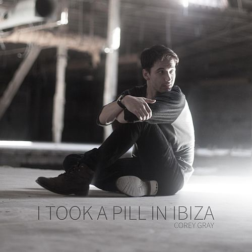 I Took a Pill in Ibiza (Acoustic Version) by Corey Gray
