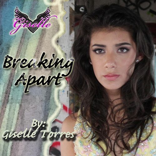 Breaking Apart by Giselle Torres