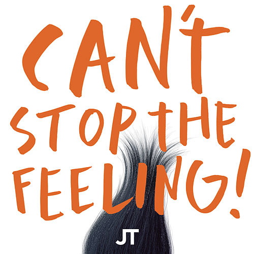 CAN'T STOP THE FEELING! (Original Song From DreamWorks Animation's 'Trolls') di Justin Timberlake