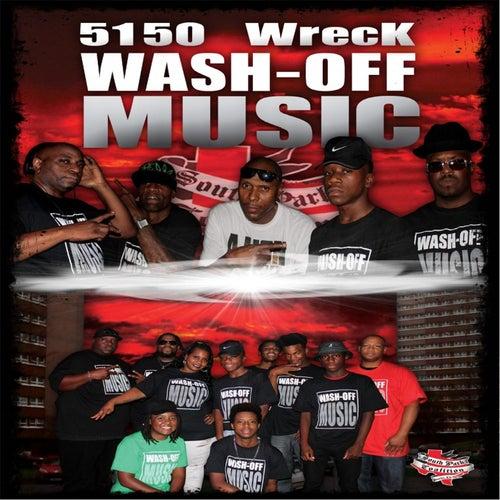 5150 Wreck Wash-Off Music von Various Artists