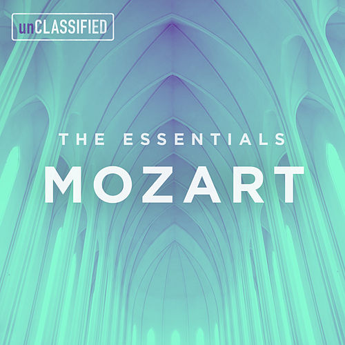 The Essentials: Mozart by Various Artists