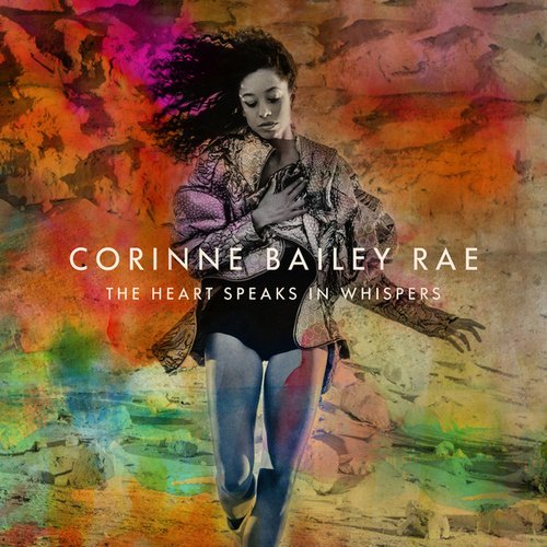 The Heart Speaks In Whispers (Deluxe) by Corinne Bailey Rae