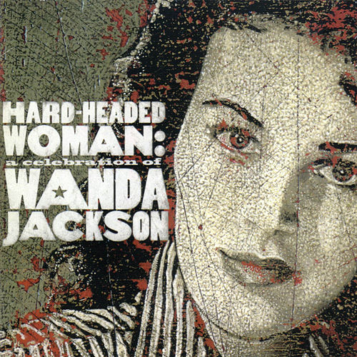Hard Headed Woman: A Celebration of Wanda Jackson von Various Artists