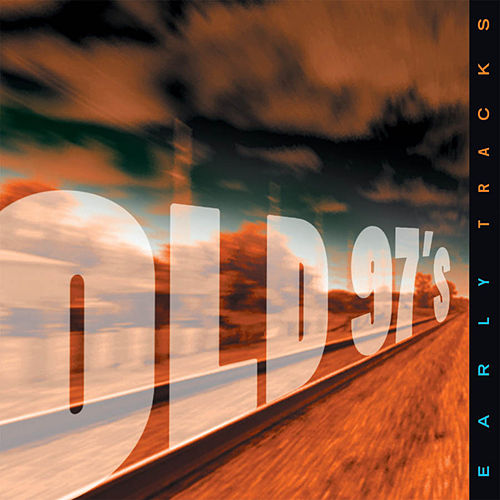 Early Tracks de Old 97's
