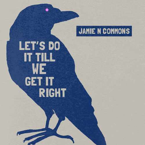 Let's Do It Till We Get It Right by Jamie N Commons