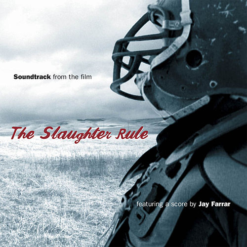 The Slaughter Rule (Original Movie Soundtrack) by Various Artists