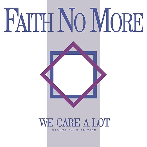 We Care a Lot (Deluxe Band Edition Remastered) by Faith No More