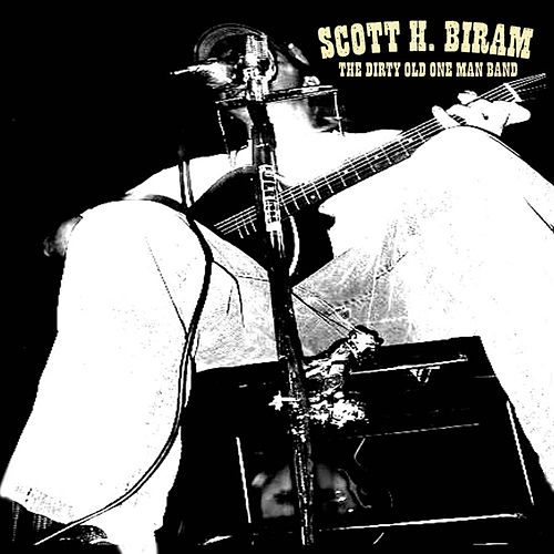 The Dirty Old One Man Band von Scott H. Biram