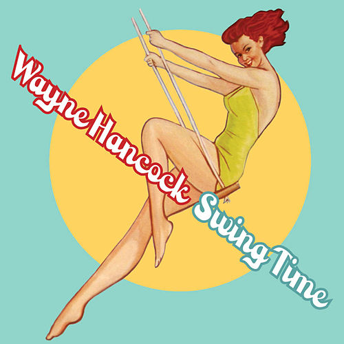 Swing Time by Wayne Hancock