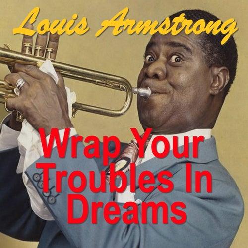 Wrap Your Troubles In Dreams de Louis Armstrong
