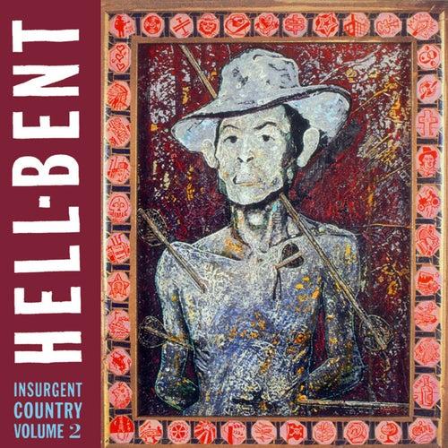 Hell-Bent: Insurgent Country Vol. 2 de Various Artists