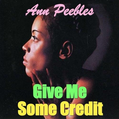 Give Me Some Credit de Ann Peebles