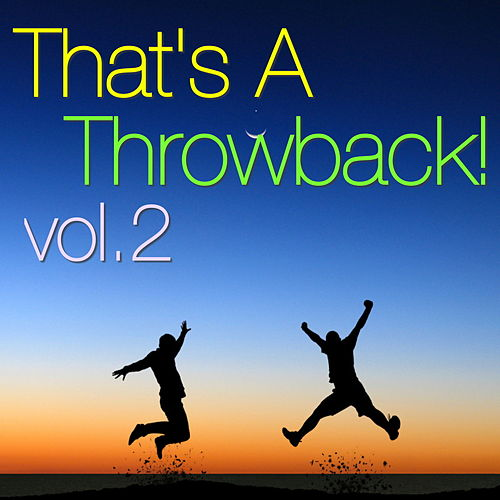 That's A Throwback, vol. 2 by Various Artists