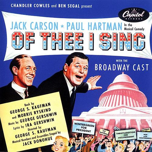 Of Thee I Sing by The Original Broadway Cast of