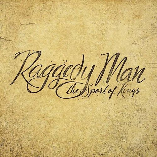 Raggedy Man: The Sport of Kings by Ted Murray Jones