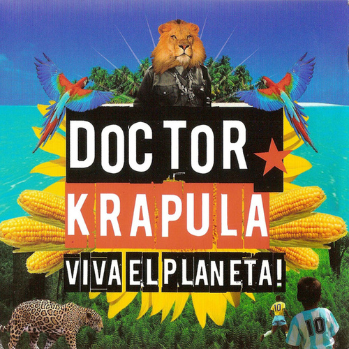 Viva el Planeta! by Doctor Krapula