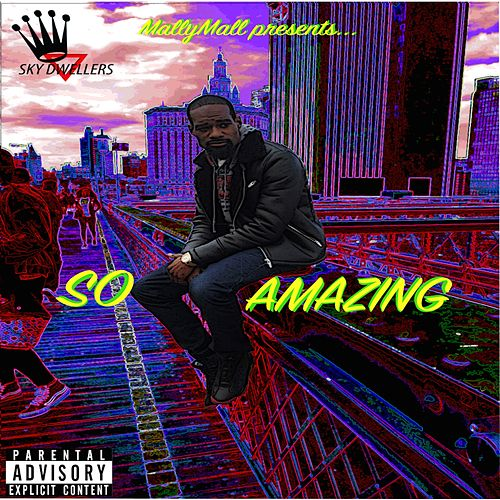 So Amazing by Mally Mall