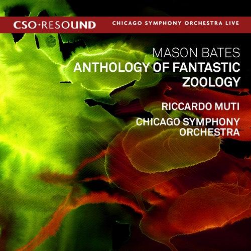 Mason Bates: Anthology of Fantastic Zoology (Live) by Riccardo Muti