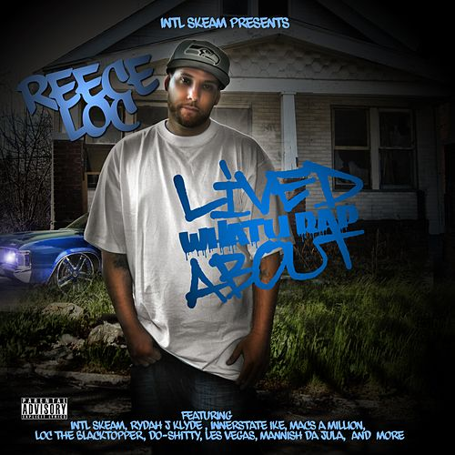 Lived What U Rap About fra Reece Loc