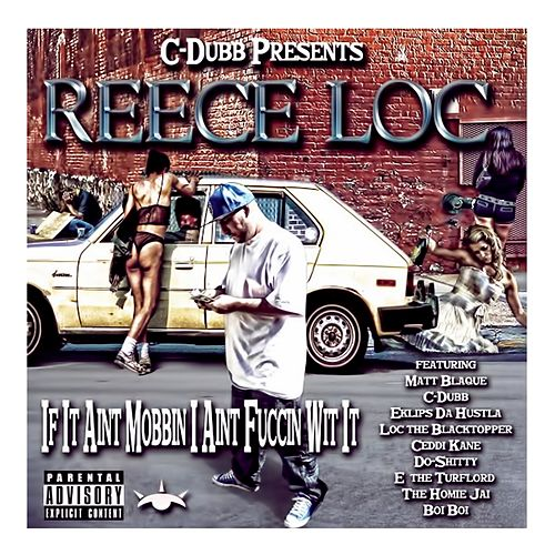 If It Ain't Mobbin' I Ain't Fuccin' Wit It by Reece Loc
