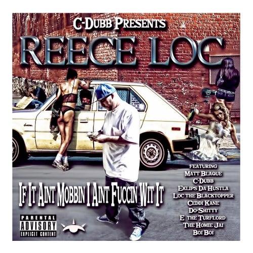 If It Ain't Mobbin' I Ain't Fuccin' Wit It by Reece Loc