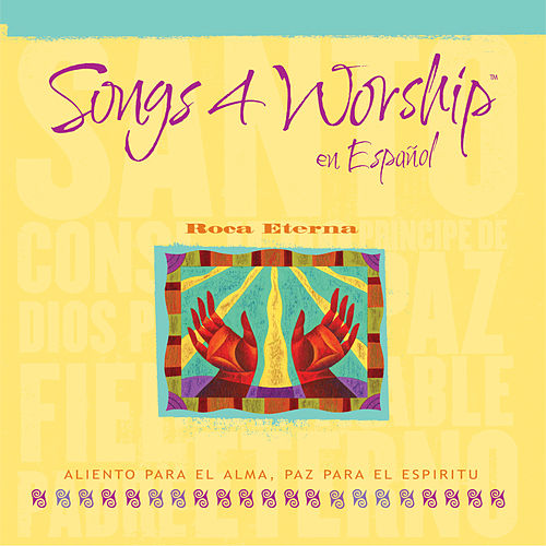 Songs 4 Worship En Español - Roca Eterna de Various Artists