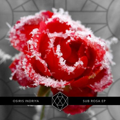 Sub Rosa EP by Osiris Indriya