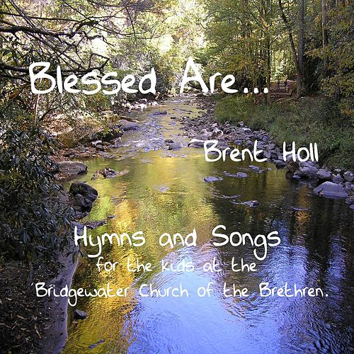 Blessed Are... von Brent Holl