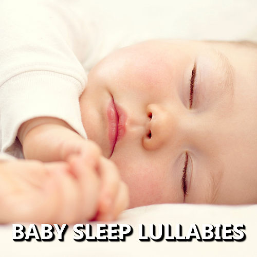 Baby Sleep Lullabies by Baby Sleep Sleep
