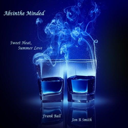 Sweet Heat, Summer Love de Absinthe Minded