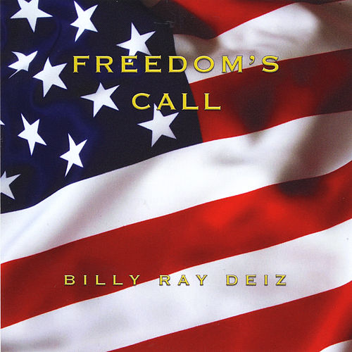 Freedom's Call by Billy Ray Deiz