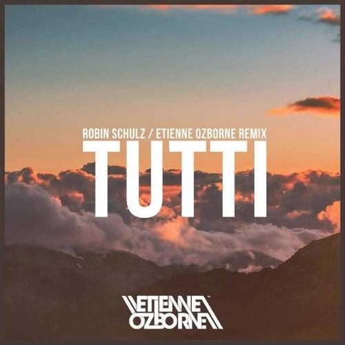Tutti (Etienne Ozborne Remix) von Robin Schulz